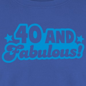 40 forty and fabulous! great Birthday design with  T-Shirts - Men's Sweatshirt