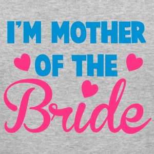 I'm mother of the BRIDE super cute! Hoodies & Sweatshirts - Men's Slim Fit T-Shirt