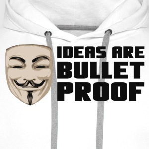 Anonymous Ideas are bullet proof - Sudadera con capucha premium para hombre