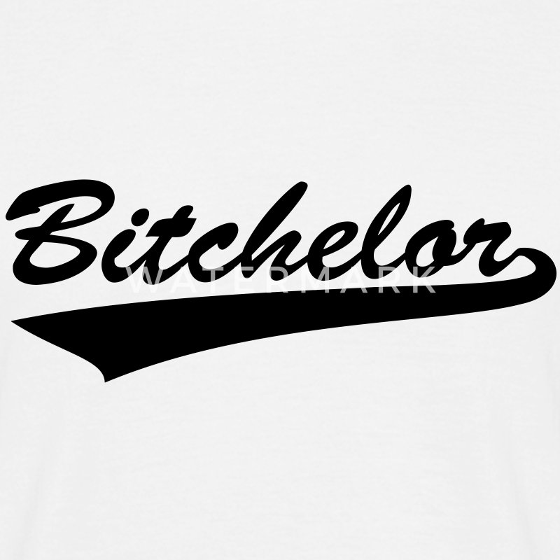 Bachelor Bitchelor T-Shirts - Männer T-Shirt