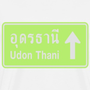 Udon Thani, Thailand / Highway Road Traffic Sign - Men's Premium T-Shirt