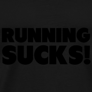 Running Sucks Bags  - Men's Premium T-Shirt