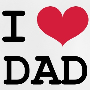 I Love Dad ! T-Shirts - Baby T-Shirt