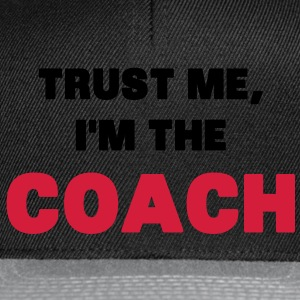 Trust Me, I'm the Coach T-Shirts - Snapback Cap