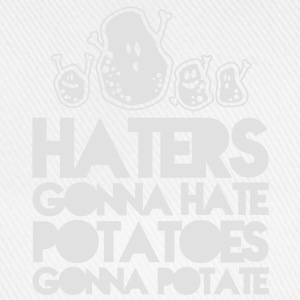 haters gonna hate potatoes gonna potate Shirts - Baseballcap
