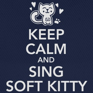 keep calm and sing soft kitty Magliette - Cappello con visiera