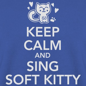 keep calm and sing soft kitty Shirts - Mannen sweater