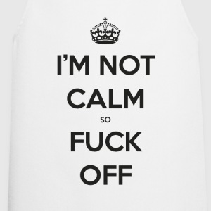 not calm - Cooking Apron