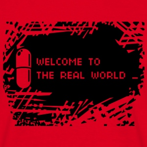 Welcome to the real world - Männer T-Shirt