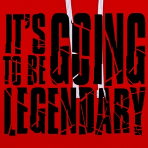 it's going to be legendary II T-Shirts - Contrast Colour Hoodie