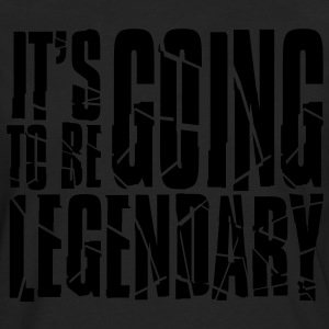 it's going to be legendary II Shirts - Mannen Premium shirt met lange mouwen