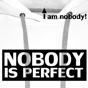 nobody_is_perfect Camisetas - Sudadera con capucha premium para hombre