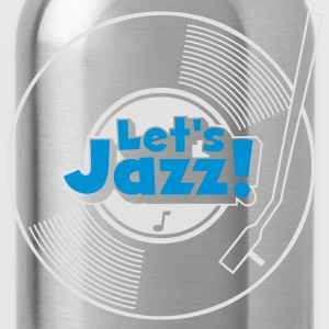 let's jazz wax T-Shirts - Trinkflasche