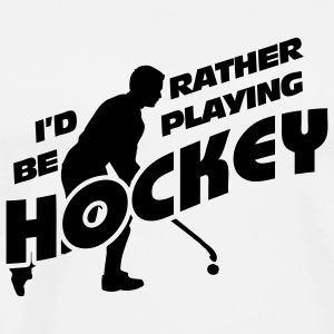 I'd Rather Be Playing Hockey Travel Mug - Men's Premium T-Shirt