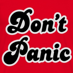 Don't Panic Hoodies & Sweatshirts - Men's T-Shirt
