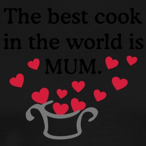 The best cook in the world is MUM  Aprons - Men's Premium T-Shirt