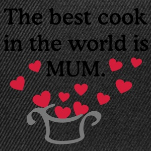 The best cook in the world is MUM. Kok, Kokkin Kookschorten - Snapback cap
