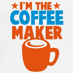 I'm the coffee maker! Bottles & Mugs - Men's Premium T-Shirt