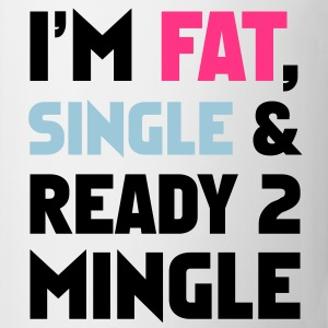 I'm Fat, Single and Ready 2 Mingle Koszulki - Kubek