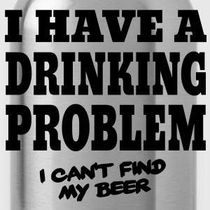 I Have a Drinking Problem, I Can't Find My Beer Förkläden - Vattenflaska