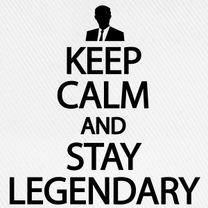 Keep calm and stay legendary T-Shirts - Baseball Cap