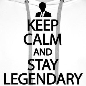 Keep calm and stay legendary T-Shirts - Men's Premium Hoodie