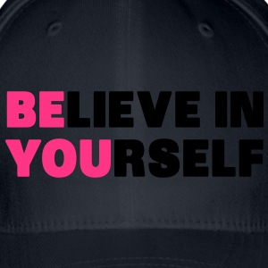Believe in Yourself T-Shirts - Flexfit Baseball Cap
