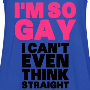 I'm So Gay I Can't Even Think Straight T-Shirts - Women's Tank Top by Bella