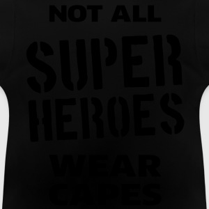 Not All Super Heroes Wear Capes Sweaters - Baby T-shirt