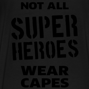Not All Super Heroes Wear Capes Tröjor - Premium-T-shirt herr