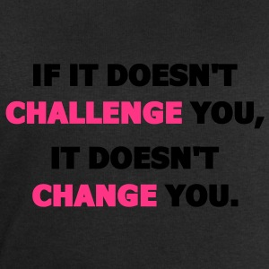 If It Doesn't Challenge You, It Doesn't Change You T-Shirts - Men's Sweatshirt by Stanley & Stella