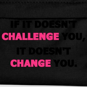 If It Doesn't Challenge You, It Doesn't Change You T-Shirts - Kids' Backpack