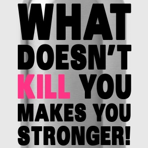 What Doesn't Kill You Makes You Stronger T-shirts - Vattenflaska