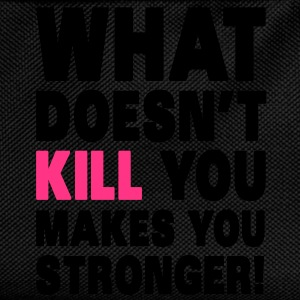 What Doesn't Kill You Makes You Stronger Sweaters - Rugzak voor kinderen