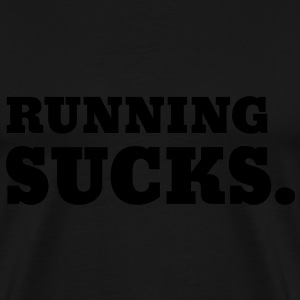 Running Sucks Sweaters - Mannen Premium T-shirt