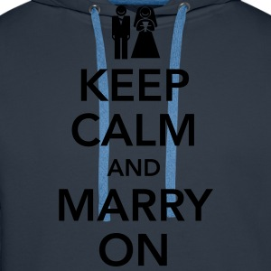Keep calm and marry on Camisetas - Sudadera con capucha premium para hombre