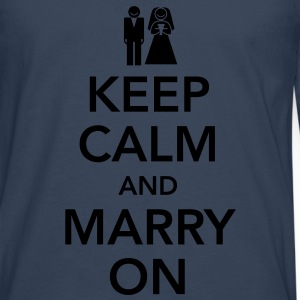 Keep calm and marry on Camisetas - Camiseta de manga larga premium hombre