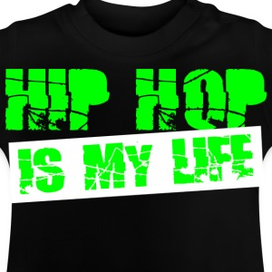 hip hop is my life Tee shirts - T-shirt Bébé