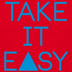 take it easy Pullover & Hoodies - Men's T-Shirt
