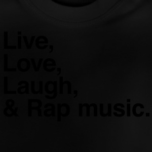 live love laugh and rap T-Shirts - Baby T-Shirt