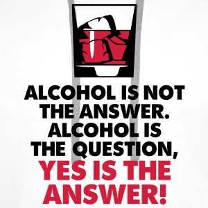 Alcohol Is Not The Answer 3 (2c)++2012 T-shirt - Felpa con cappuccio premium da uomo