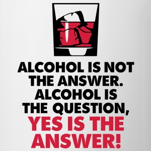 Alcohol Is Not The Answer 3 (2c)++2012 T-shirt - Tazza
