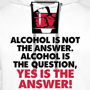 Alcohol Is Not The Answer 3 (2c)++2012 T-shirts - Mannen Premium hoodie