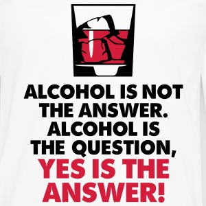 Alcohol Is Not The Answer 3 (2c)++2012 T-shirts - Mannen Premium shirt met lange mouwen