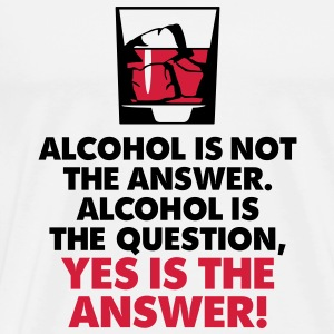 Alcohol Is Not The Answer 3 (2c)++2012 Pullover & Hoodies - Männer Premium T-Shirt