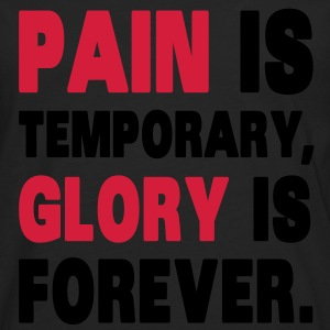 Pain Is Temporary, Glory Is Forever. Sudadera - Camiseta de manga larga premium hombre