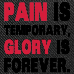 Pain Is Temporary, Glory Is Forever. Felpe - Snapback Cap