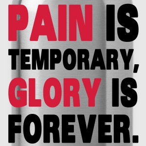 Pain Is Temporary, Glory Is Forever. T-shirts - Vattenflaska