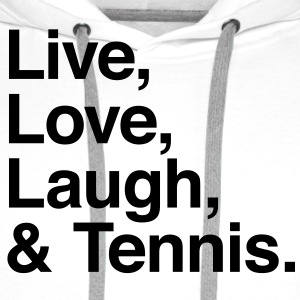 live love laugh and tennis Shirts - Men's Premium Hoodie