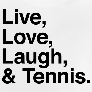 live love laugh and tennis Shirts - Baby T-Shirt